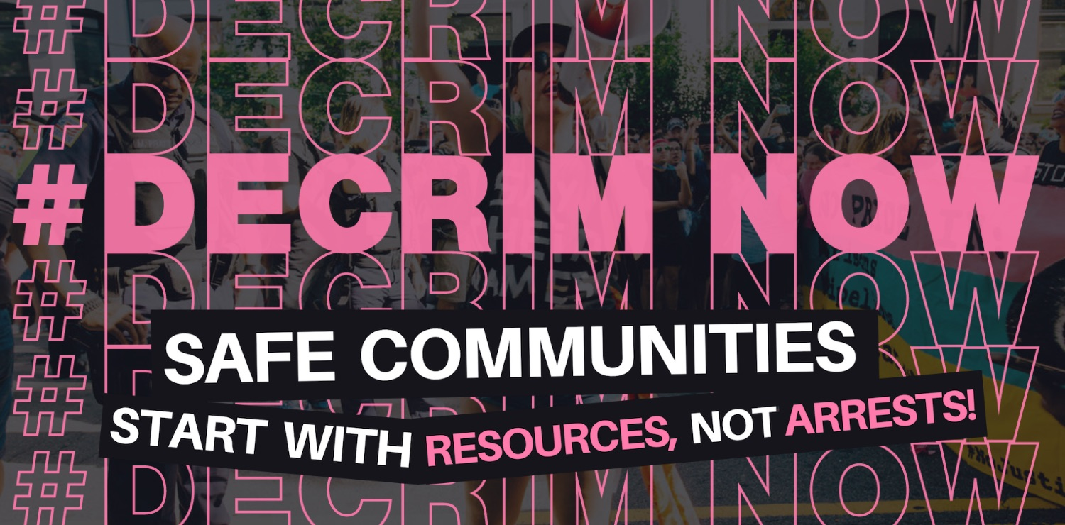Image says Decrim Now - Safe communities start with resources not arrests