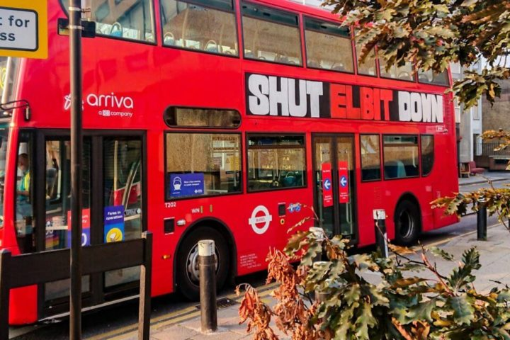 "A London bus was ad-hacked with ""Shut Elbit Down"". Another previously travelled around London with ""Stop Arming Israel"""