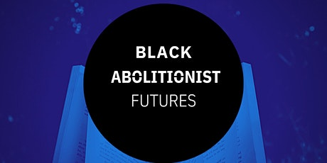 Black abolitionist futures