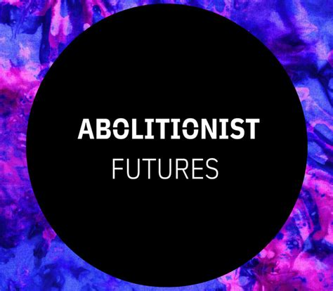 Abolitionist futures